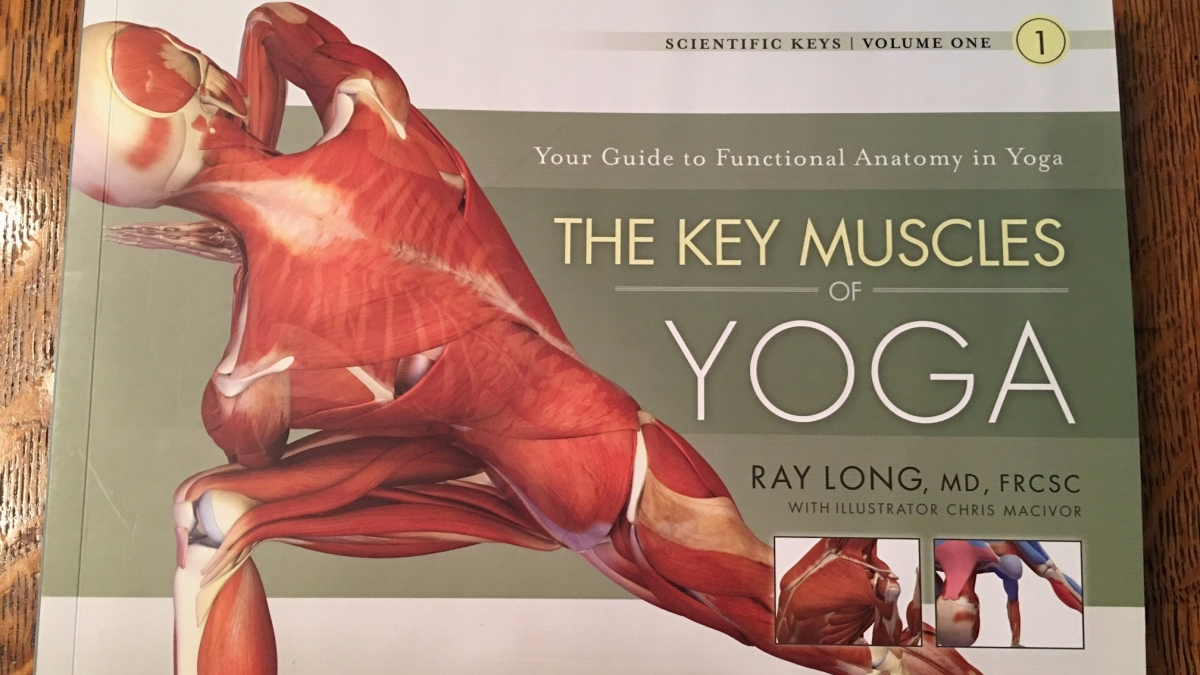 The Key Muscles of Yoga, Ray Long MD