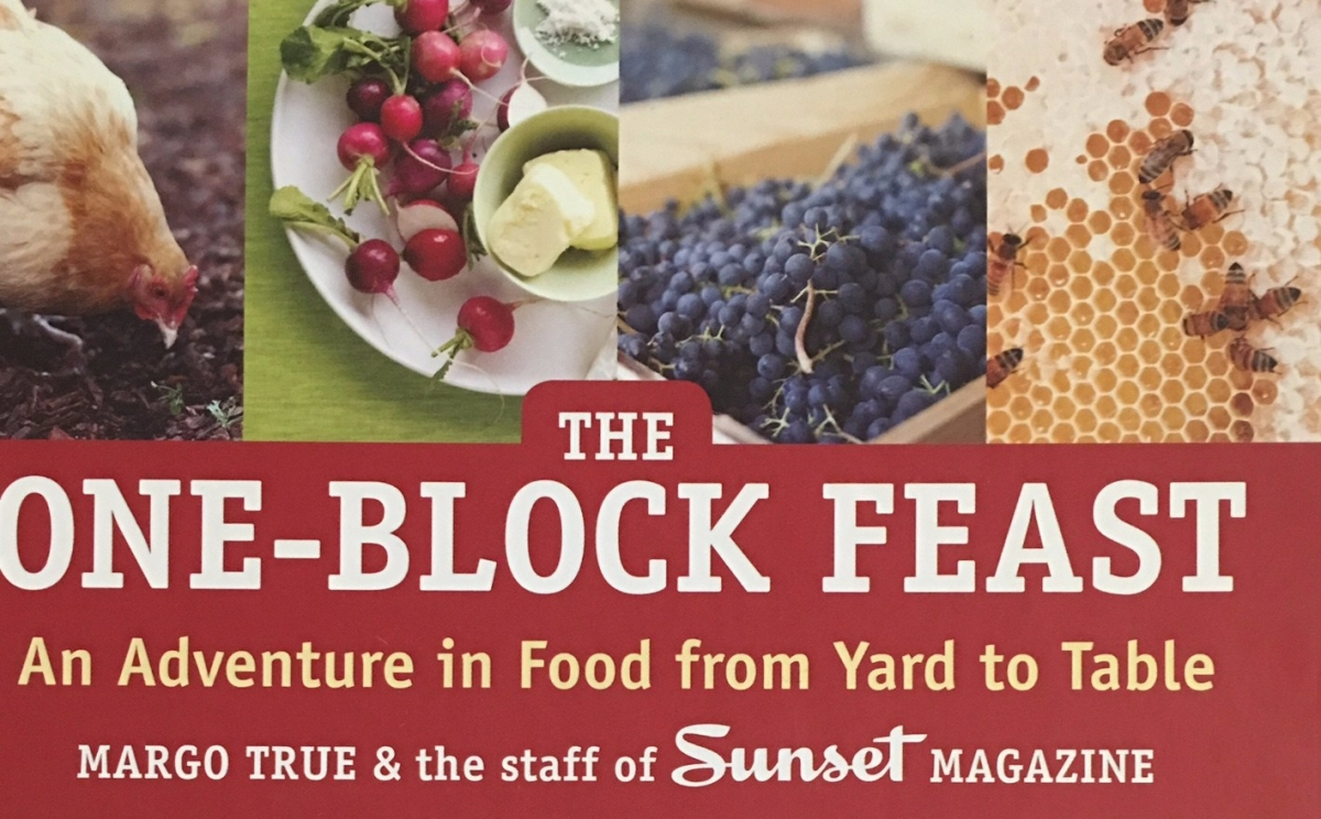 The One Block Feast, Margo True & Sunset Magazine